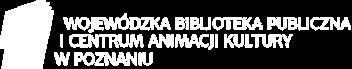 Öffentliche Wojewodschaftsbibliothek und Zentrum für Kulturanimation in Posen (Wojewódzka Biblioteka Publiczna i  Centrum Animacji Kultury w Poznaniu